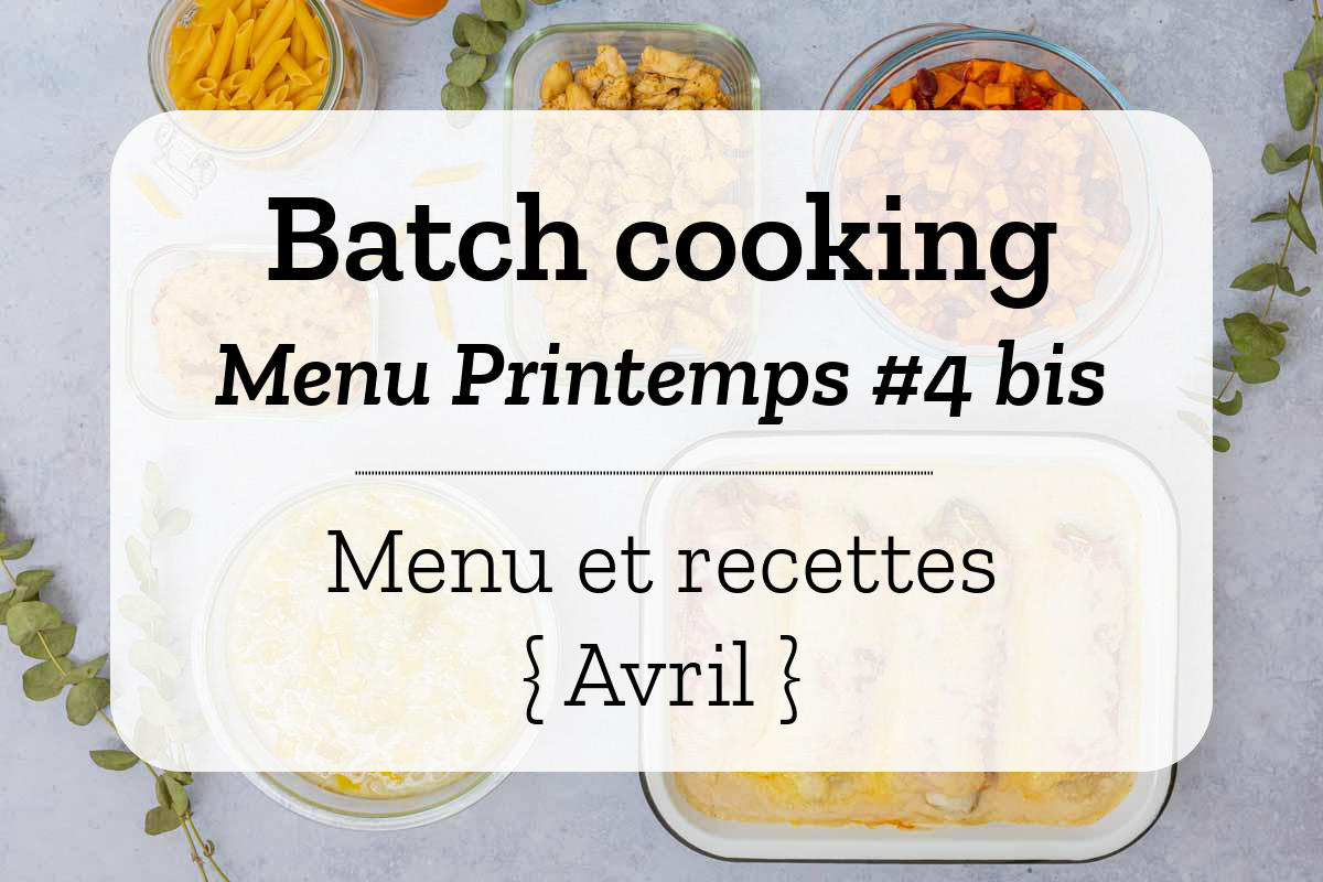 Batch cooking pour la semaine #16 - Mois d'Avril 2020