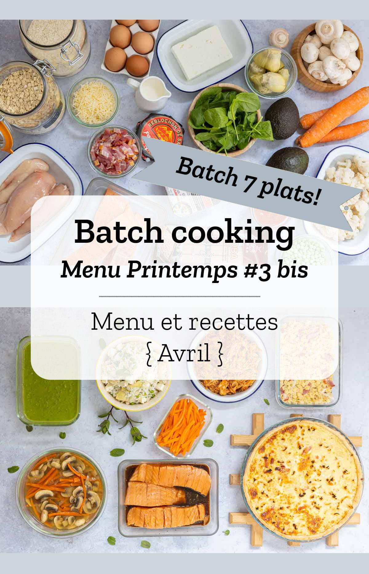 Batch cooking Printemps #3 bis - Mois d\'Avril 2020 - Semaine 15 {Batch 7 plats}