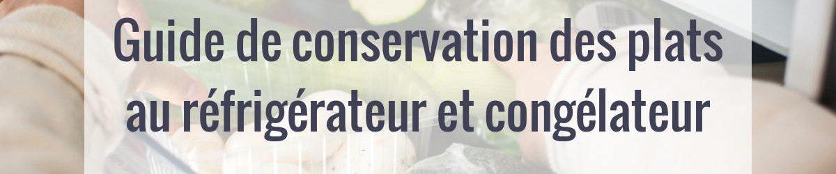 Guide de conservation et congélation des aliments