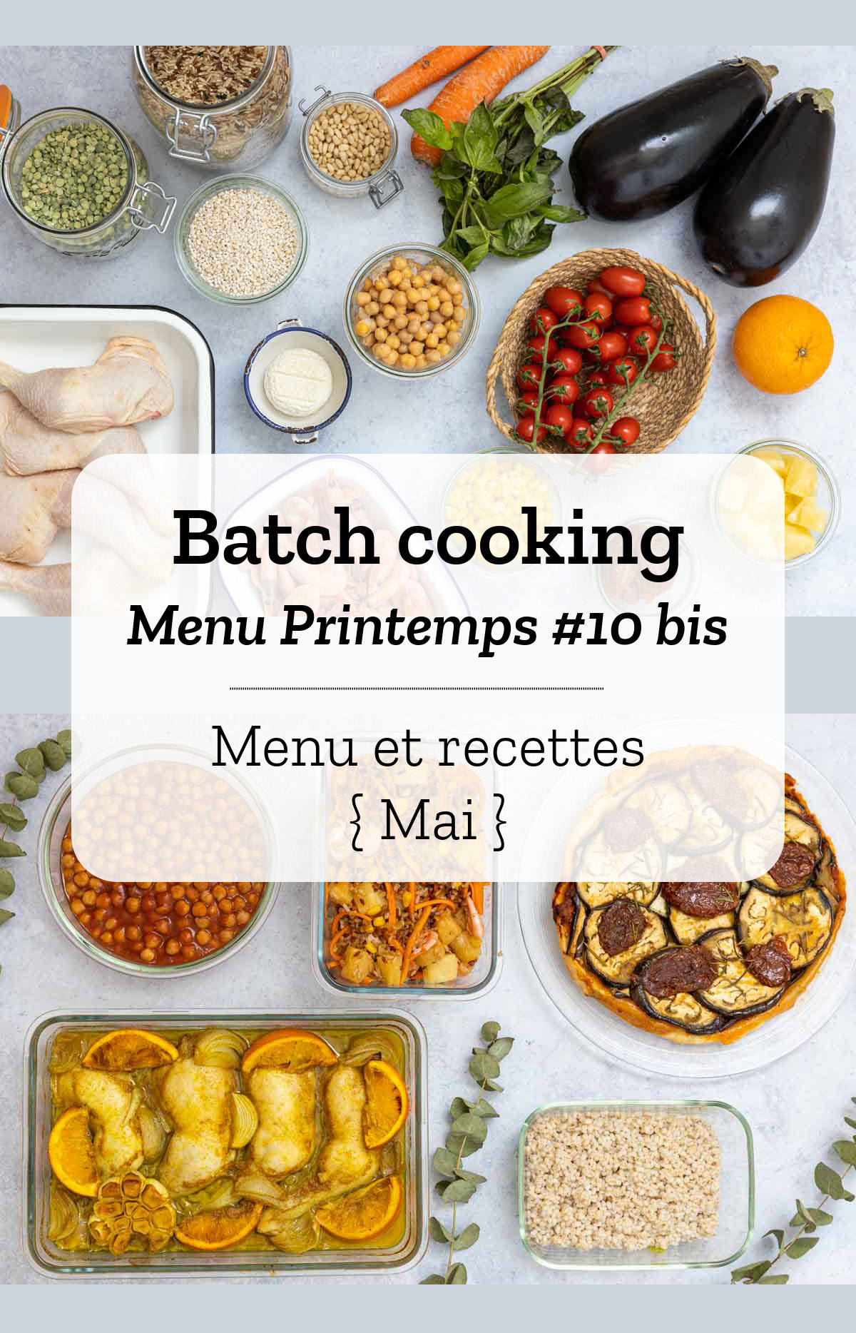 Batch cooking Printemps #10 bis - Mois de Mai 2020 - Semaine 22