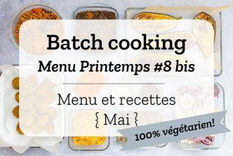 Batch cooking pour la semaine #20 - Mois de Mai 2020