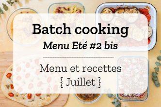 Batch cooking pour la semaine #27 - Mois de Juillet 2020