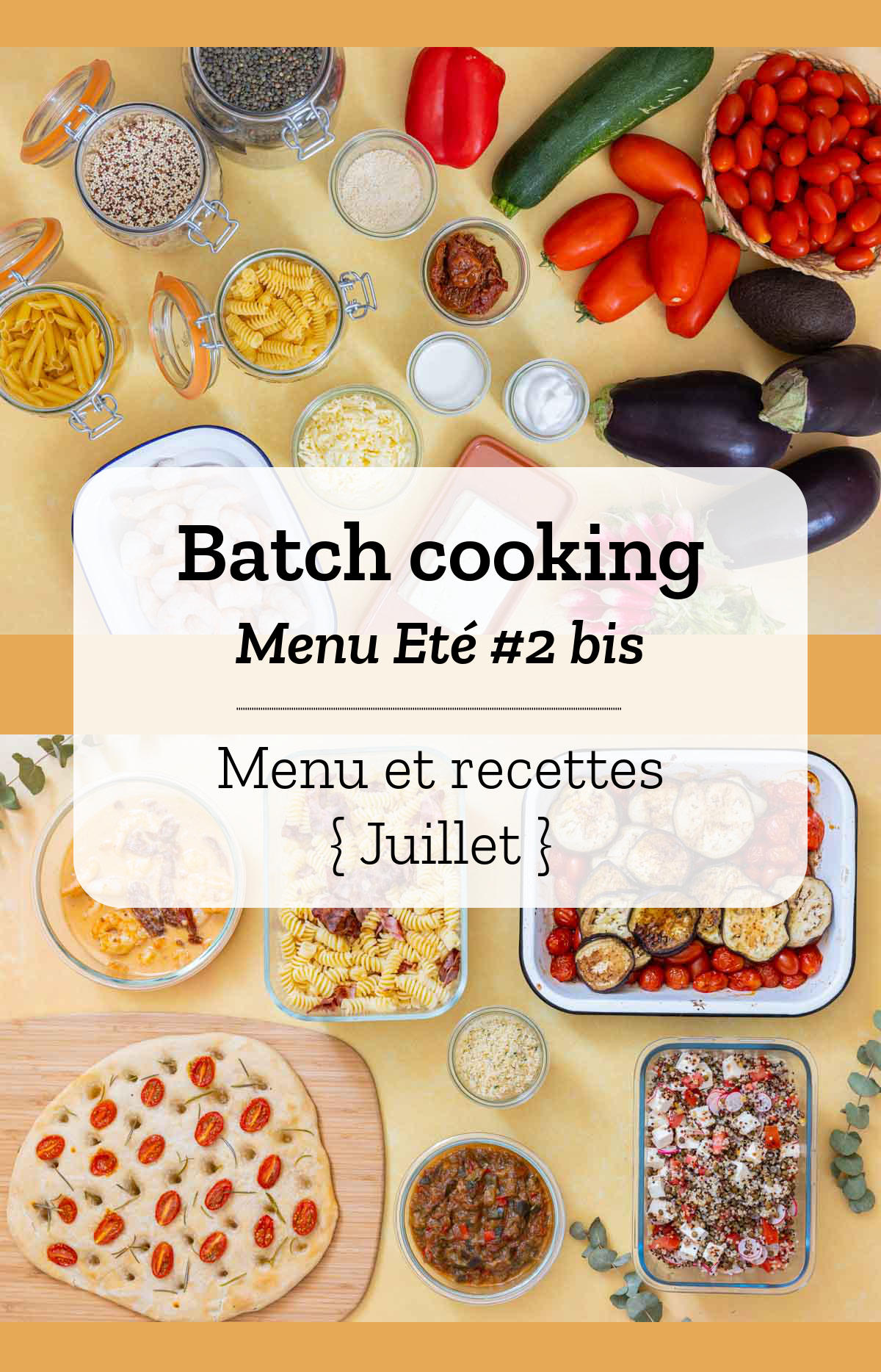Batch cooking Eté #2 bis – Mois de Juillet 2020 – Semaine 27
