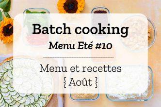 Batch cooking pour la semaine #35 - Mois d'Août