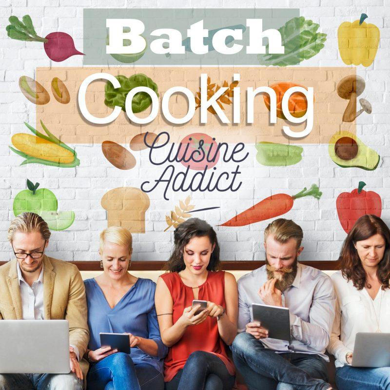Batch cooking avec Cuisine Addict
