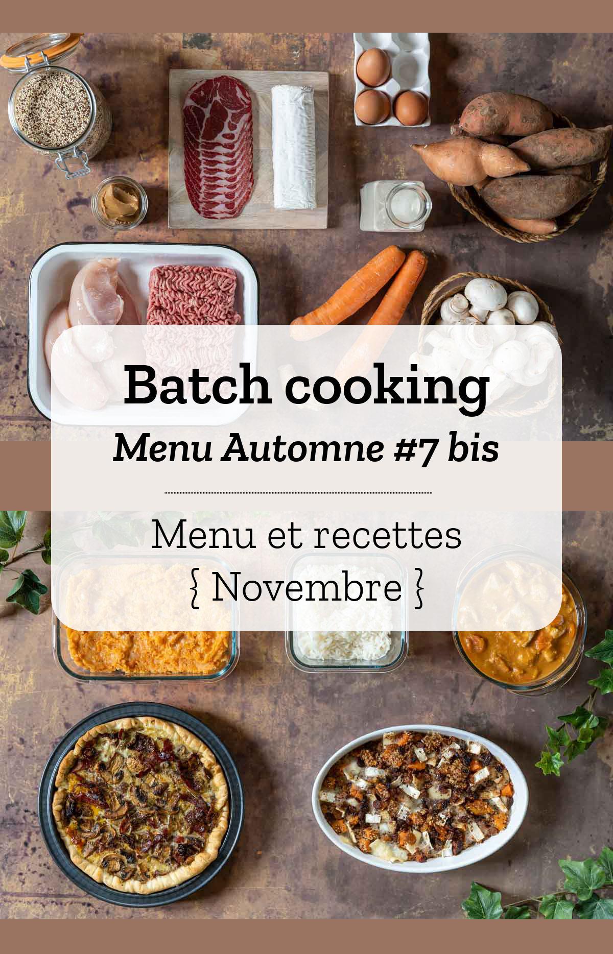 Batch cooking Automne #7 bis - Mois de Novembre 2020 - Semaine 45