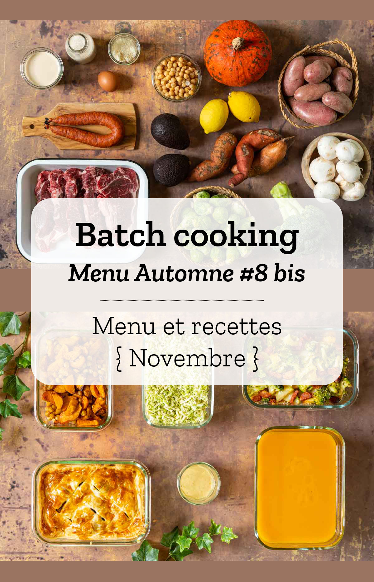 Batch cooking Automne #8 bis - Mois de Novembre 2020 - Semaine 46