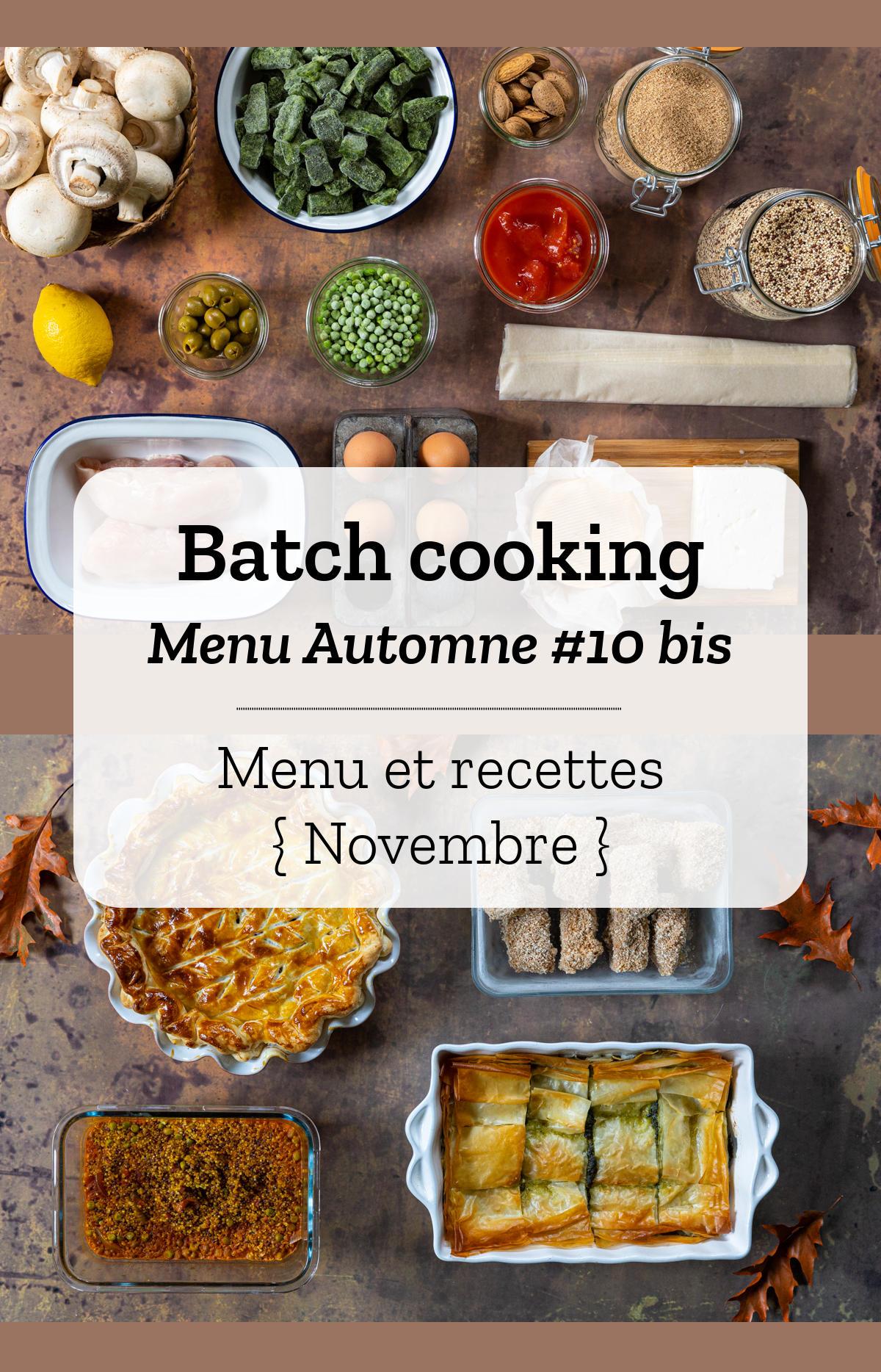 Batch cooking Automne #10 bis - Mois de Novembre 2020 - Semaine 48