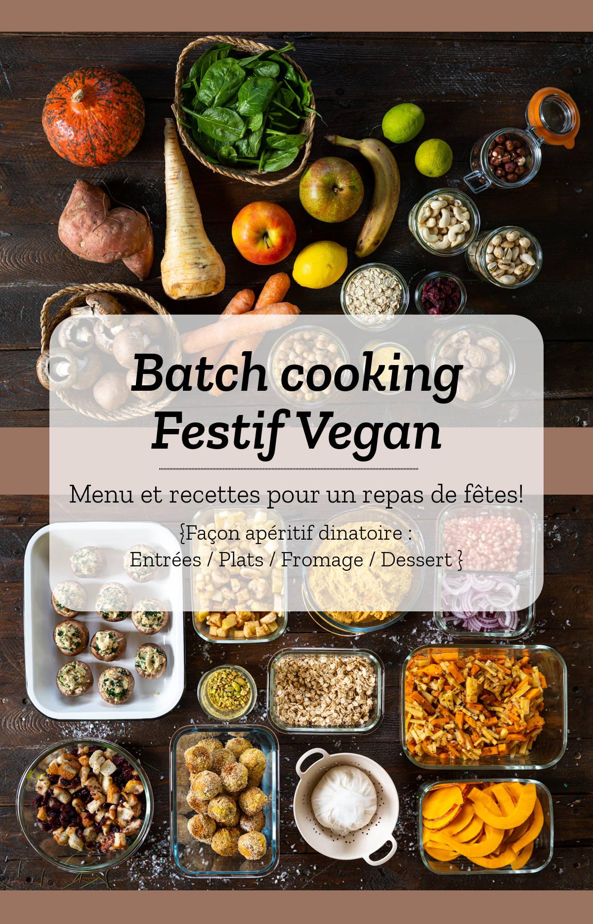 Batch cooking Apéritif dinatoire festif & vegan ! Je prépare mon repas de nouvel an en 2 heures!