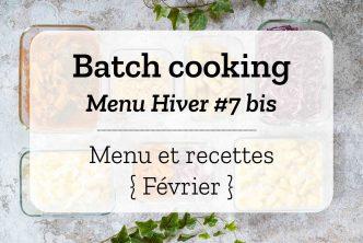 Batch cooking pour la semaine #6 – Mois de Février