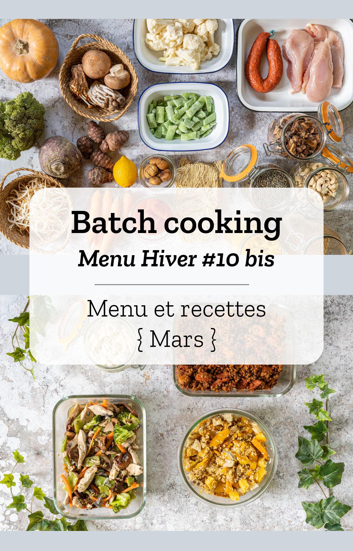 Batch cooking Hiver #10 bis - Mois de Mars 2021 - Semaine 9