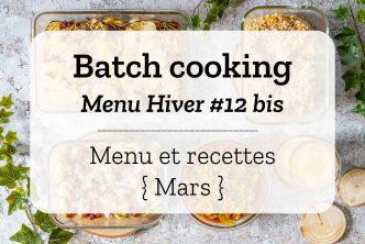 Batch cooking pour la semaine #11 – Mois de Mars