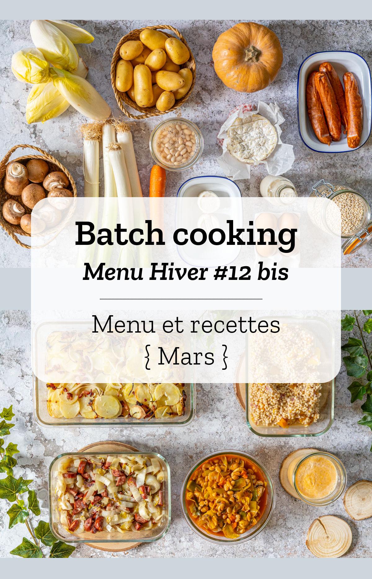 Batch cooking Hiver #12 - Mois de Mars 2021 - Semaine 11
