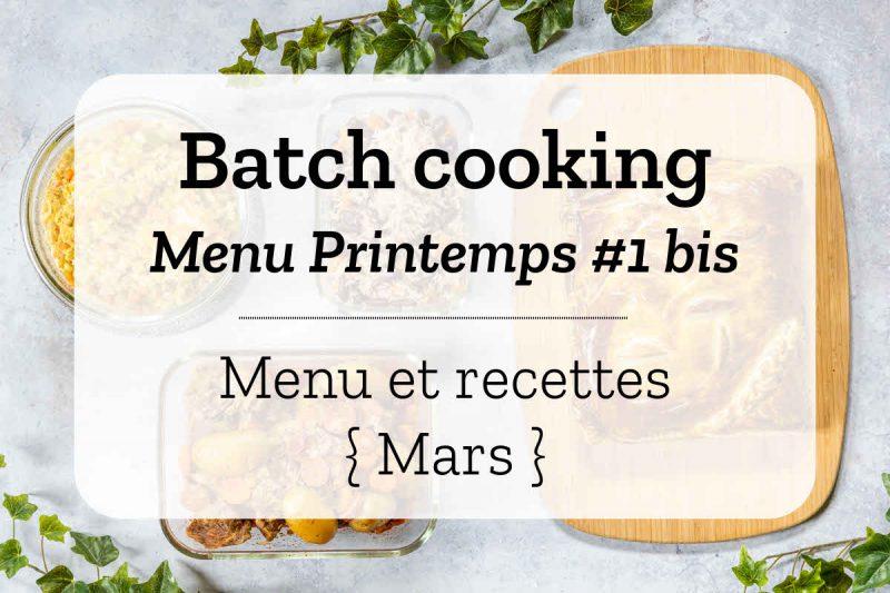 Batch cooking pour la semaine #13 – Mois de Mars