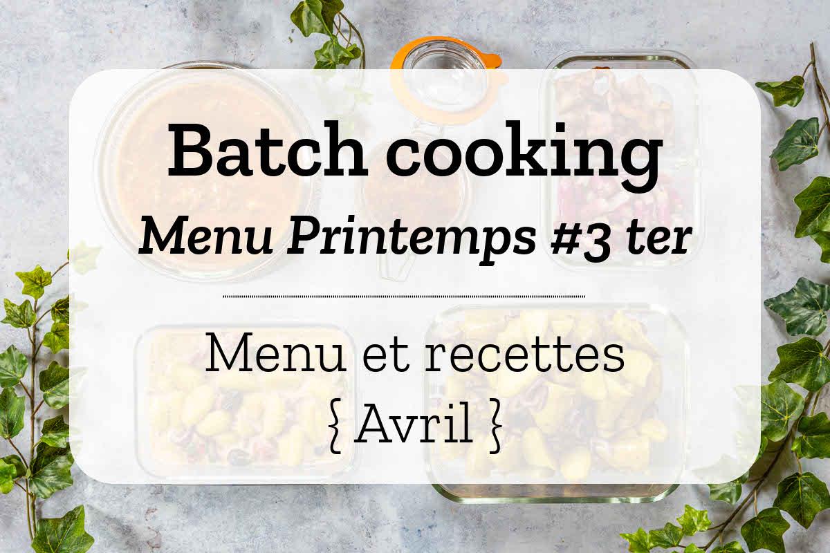 Batch cooking pour la semaine #15 – Mois d'Avril