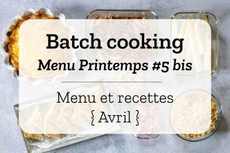 Batch cooking pour la semaine #17 – Mois d'Avril