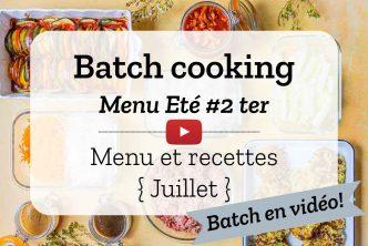 Batch cooking pour la semaine #27 - Mois de Juillet 2021