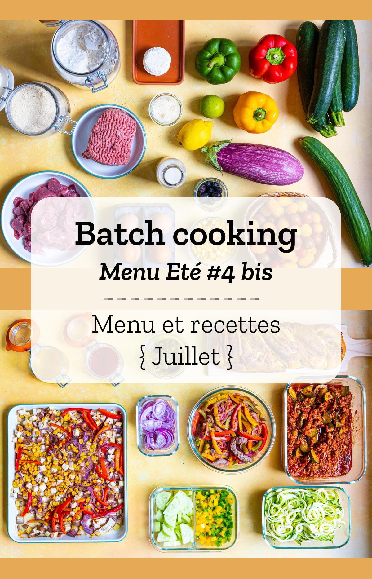 Batch cooking Eté #4 bis - Mois de juillet 2021 - Semaine 29