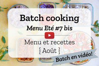 Batch cooking pour la semaine #32 - Mois de Août 2021